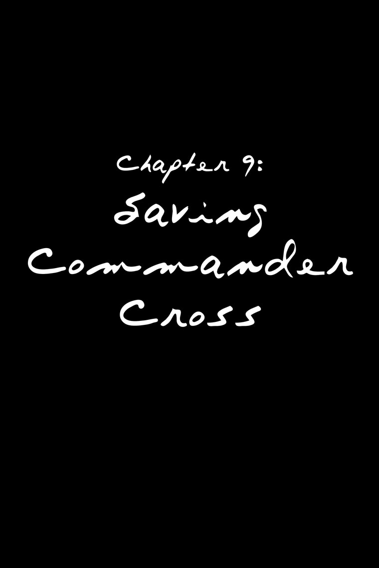 Chapter 9: Saving Commander Cross